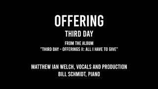 Offering, Third Day