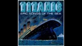 The Titanic - Layne Brooks - Titanic: Epic Songs Of The Sea