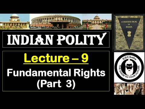 P9 : Fundamental Rights (Part 3) || SSC CGL, SSC CHSL, UPSC, UPPCS, RAILWAYS, CAPF SI/ASI, BPSC, etc