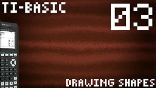 TI-Basic - 03 - Drawing Shapes (TI-84 Plus ce-t) (Programming)