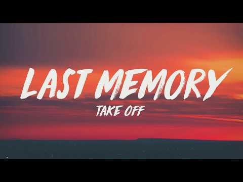 Takeoff - Last Memory (Lyrics) ♪