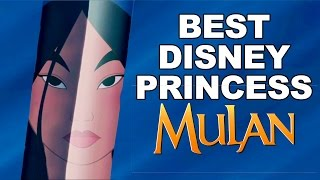 Top 10 Reasons Mulan is the Best Disney Princess Ever