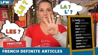 Practise you French DEFINITE ARTICLES - LE, LA, LES