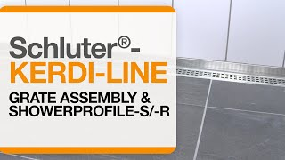 Schluter®-KERDI-LINE Grate Assembly & SHOWERPROFILE-S/-R System Profiles