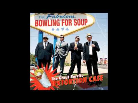 Bowling for soup - The Great Burrito Extortion Case (full album)