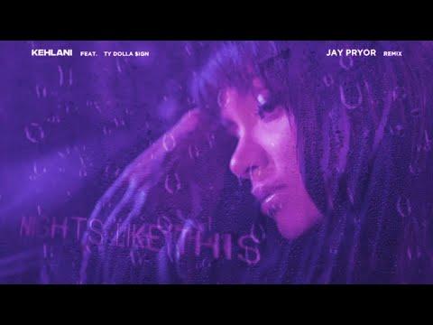 Kehlani - Nights Like This (feat. Ty Dolla $ign) [Jay Pryor Remix] [Visualizer]