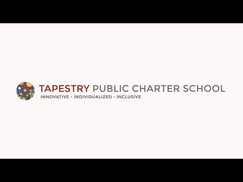 Tapestry Public Charter School   Virtual Open House