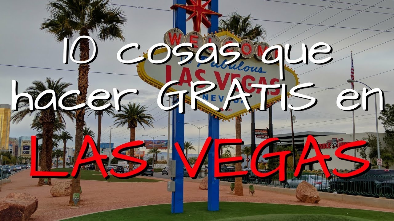 Las 10 Mejores Cosas Que Hacer Gratis En Las Vegas Youtube
