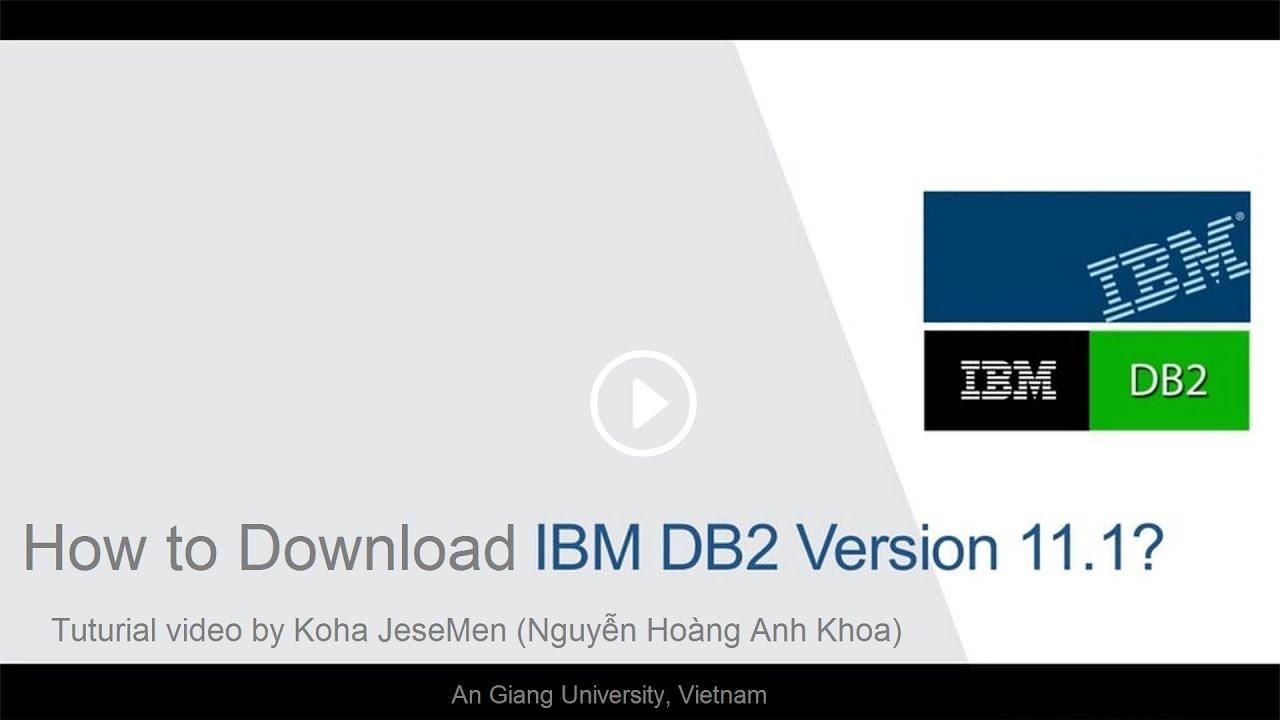 Hướng dẫn tải IBM Db2 Express-C và Data Studio client - Cập nhật tháng  8/2018