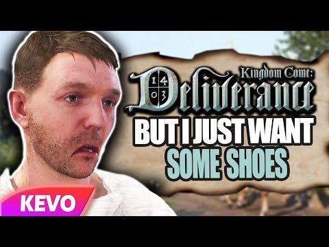 Kingdom Come: Deliverance but I just want some shoes
