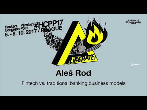 Aleš Rod - FINTECH VS. TRADITIONAL BANKING BUSINESS MODELS | HCPP17