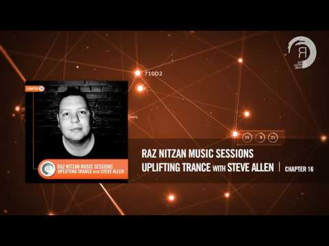 Raz Nitzan Music Sessions - Uplifting Trance with Steve Allen (Chapter 16) **FREE DOWNLOAD**