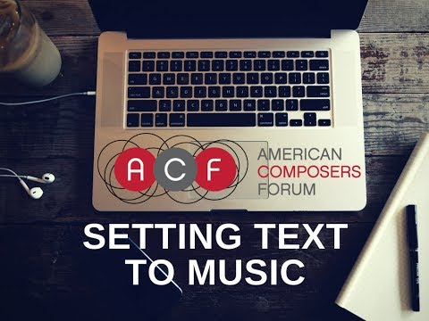 Setting Text to Music - American Composers Forum