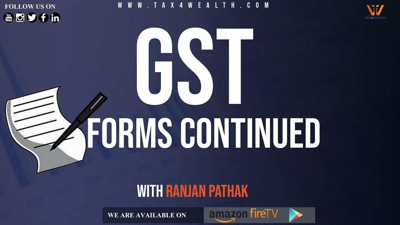 What is GST FORMS-CONTINUED