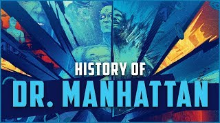 History of Dr. Manhattan