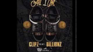 Clipz ft Billions - All I GOT #MARXMEN