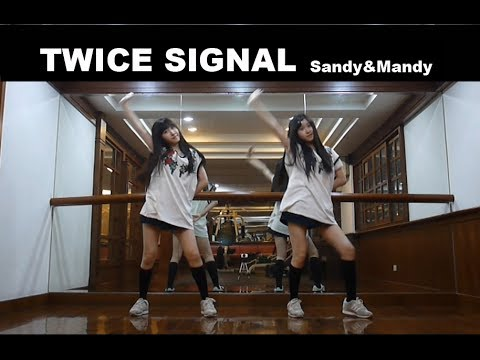 TWICE SIGNAL dance cover by Sandy&Mandy