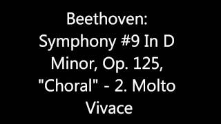 "Beethoven: Symphony #9 In D Minor, Op. 125, ""Choral"" - 2. Molto Vivace"