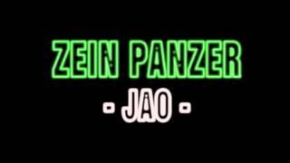 Video ZEIN PANZER - JAO download MP3, 3GP, MP4, WEBM, AVI, FLV Juli 2018