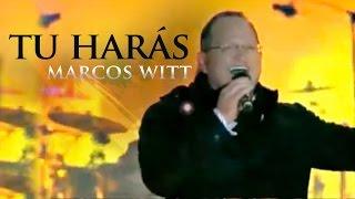 Tú harás - Marcos Witt (Sobrenatural)