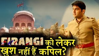 Is Kapil Sharma disappointed for his film Firangi?