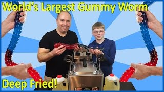 World's Largest Gummy Worm - Deep Fried!!   ... Vat19 : Crude Brothers