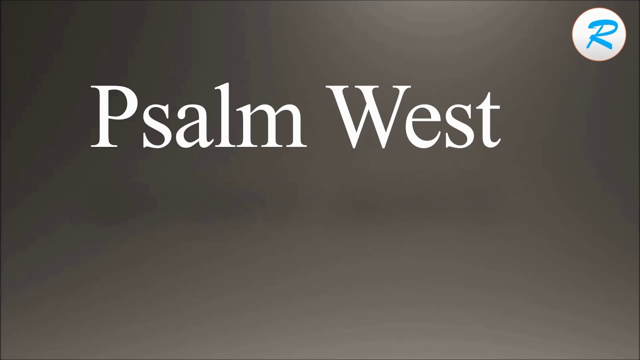 How to pronounce Psalm West | Psalm West Pronunciation | Pronunciation of  Psalm West