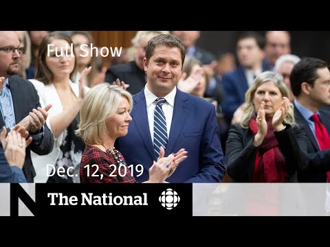 CBC News: The National: The National for Thursday, Dec. 12 — Scheer resigns as Conservative leader; At Issue; UK election