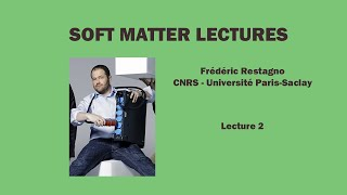 Soft matter physics - Frédéric Restagno - Lecture 2 screenshot 4