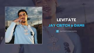 Jay Critch & Damii - Levitate (AUDIO)