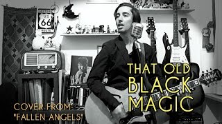 Bob Dylan - That Old Black Magic (cover from FALLEN ANGELS)