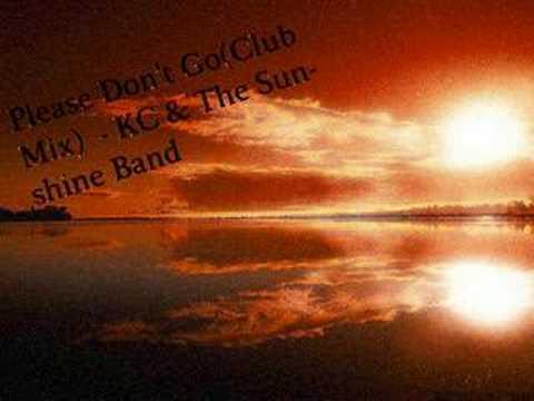 Please Don't Go- KC & The Sunshine Band