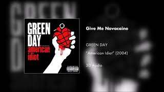 Green Day - Give Me Novacaine (3D AUDIO)