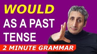 WOULD as a past tense | Two Minute Grammar