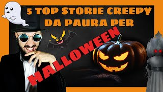 5 TOP STORIE CREEPY HORROR DA PAURA PER HALLOWEEN