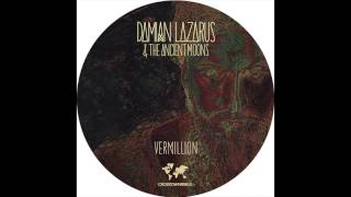 Damian Lazarus & The Ancient Moons - Vermillion (Agoria Remix)