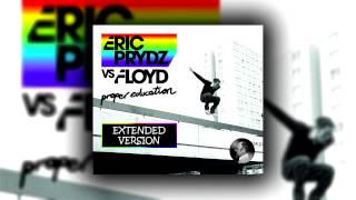 Eric Prydz vs. Floyd - Proper Education (Extended Version)