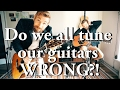 """""""We all have been tuning our guitars wrong"""" 