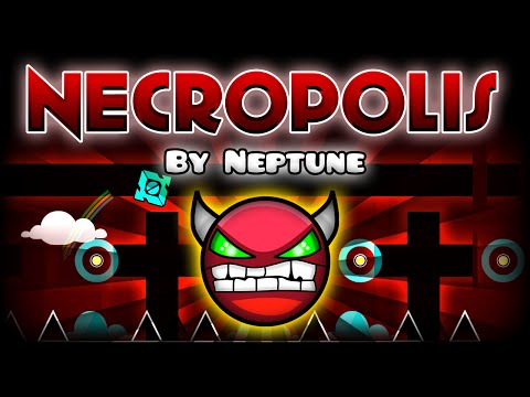 Geometry Dash  - NECROPOLIS [DEMON] By Neptune! | GuitarHeroStyles