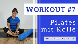 Workout #7 - Pilates mit Rolle | Ramona Franke