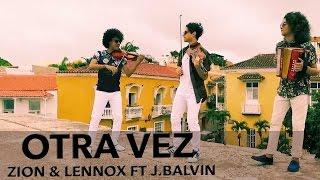 Otra vez - Zion y Lennox ft. J Balvin (Eleven Ft Mulett Cover)