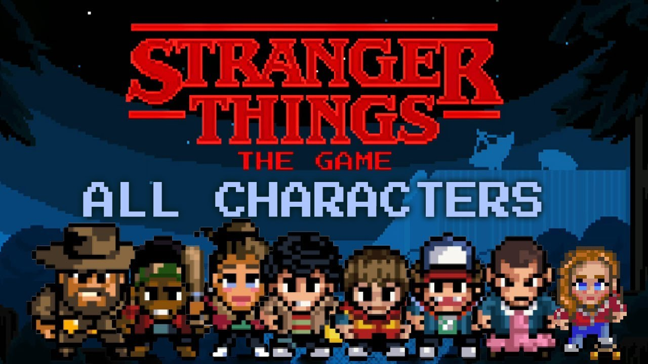 Stranger Things: The Game – All Characters + Abilities