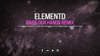 Culture Code, Pag &amp Mylo Feat. Elex - Raise Our Hands (ElementD Remix)