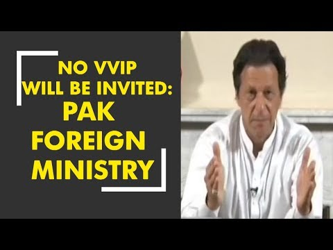 No VVIP will be invited to Imran Khan's oath taking ceremony: Pakistan foreign ministry