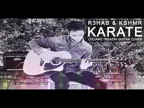 R3HAB & KSHMR - Karate (Guitar Cover)