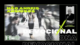 Devocional | NÃO ANDEIS ANSIOSOS | 10/12/2020