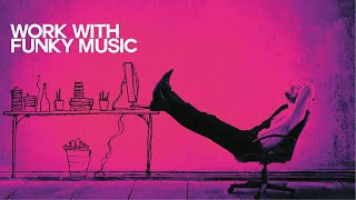 Let's Work with Funky Music - Relaxing Sound