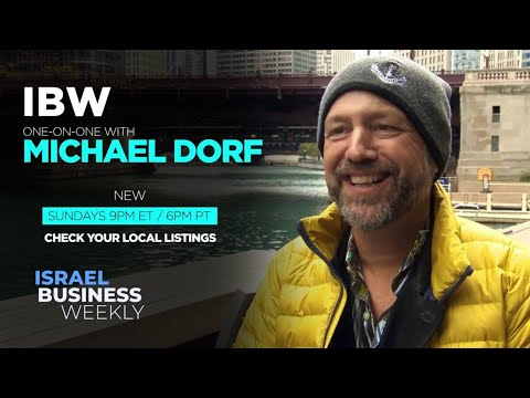 Israel Business Weekly Featuring: Michael Dorf, CEO Of City Winery