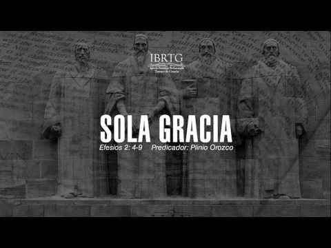 Sola Gracia | Efesios 2:4-8 | Ps Plinio R. Orozco