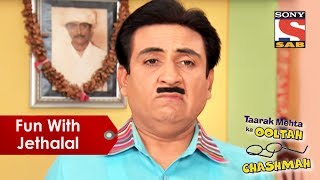 Fun With Jethalal | Taarak Mehta Ka Oolta Chashma